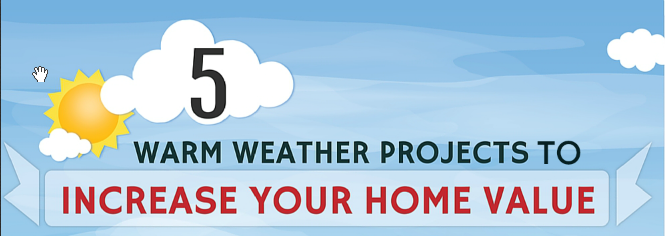 5 warm weather projects to increase your home value for How to increase your home value